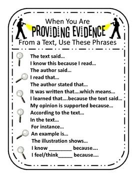 Here is a helpful sign and printable for helping students use phrases when providing evidence from a text.    Sign can be printed and used as an anchor chart, used as a handout, and/or glued in a writing notebook.  **Checkout my other writing resources on my TPT page!**