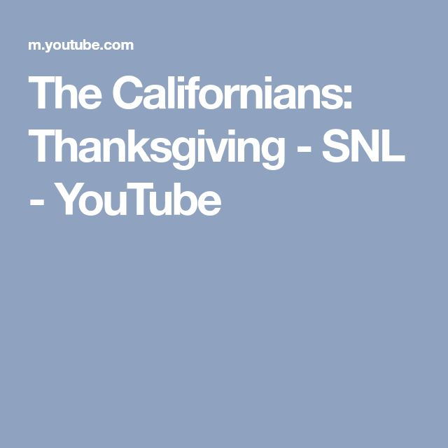 The Californians: Thanksgiving - SNL - YouTube