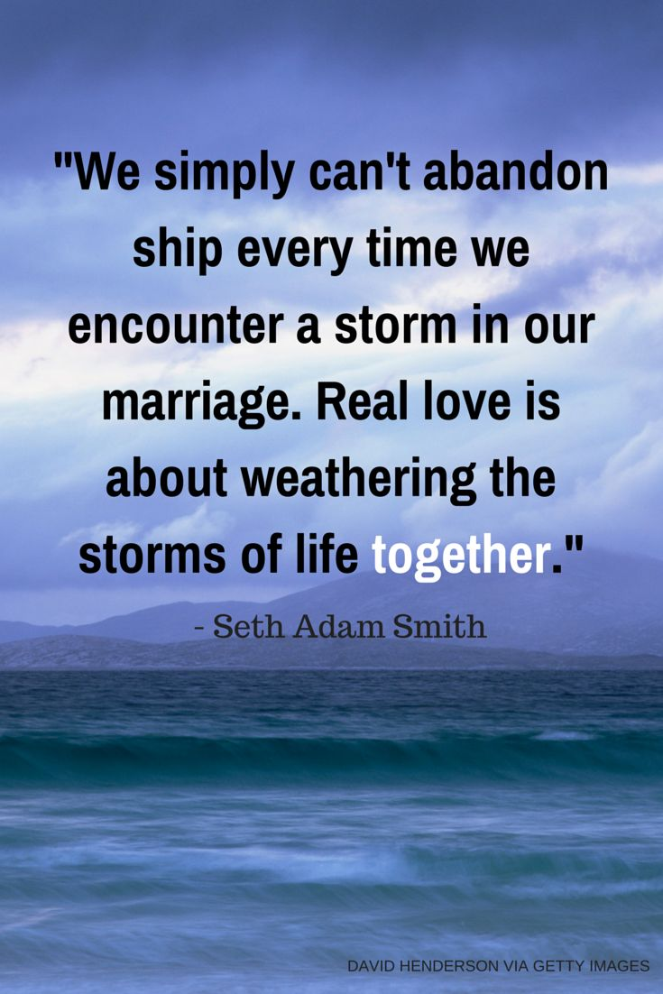 Weather the storm together.