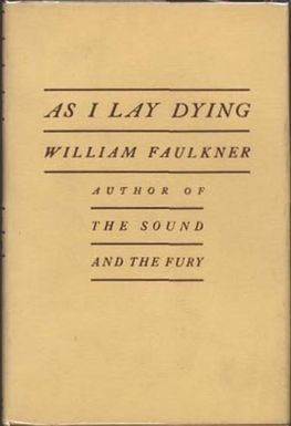 william faulkners as i lay dying essay An analytical essay concerning faulkner's use of stream-of-consciousness techniques in his novel as i lay dying.