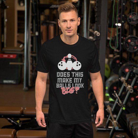 da9a51b4a0 Bowling Gift, Does This Make My Balls Look Big Funny Bowling Short-Sleeve  Unisex T-Shirt, Mens Bowling Shirt
