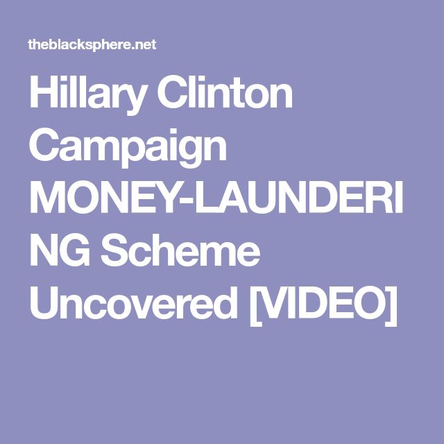 Hillary Clinton Campaign MONEY-LAUNDERING Scheme Uncovered [VIDEO]