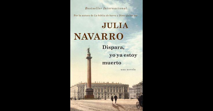 Dispara, yo ya estoy muerto por Julia Navarro en iBooks