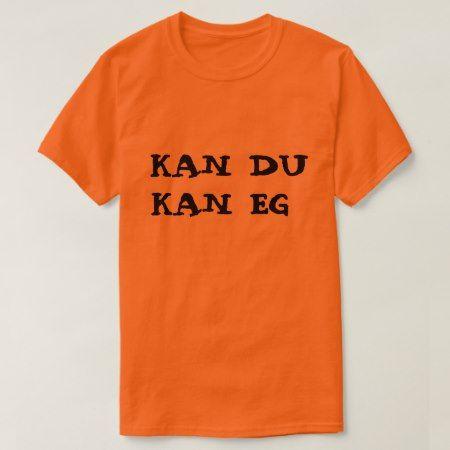 Norwegian text Kan du Kan eg T-Shirt - tap, personalize, buy right now!