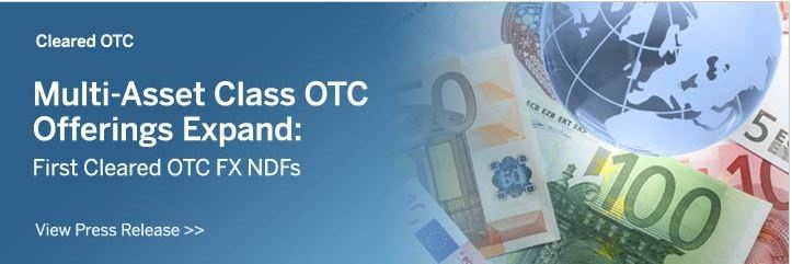 April 30, 2012: CME Group Expands Multi-Asset Class OTC Offering with First Cleared FX Non-Deliverable Forward