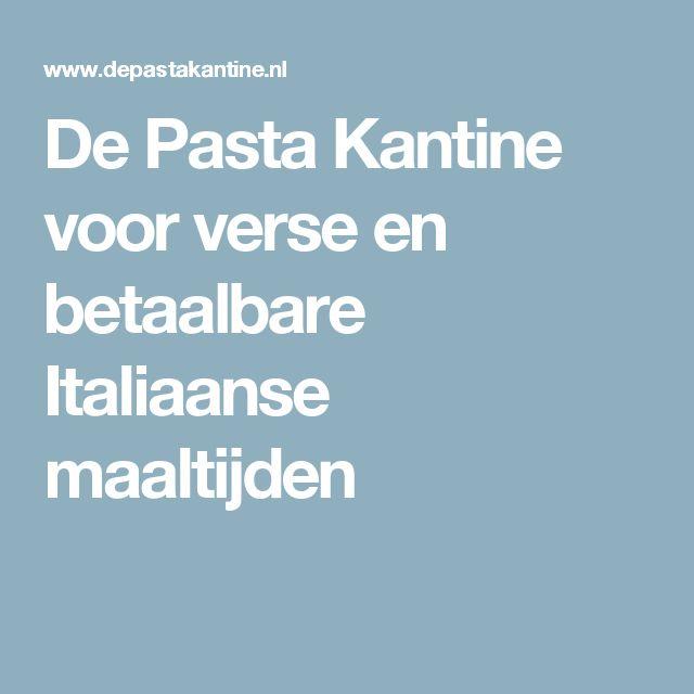 De Pasta Kantine voor verse en betaalbare Italiaanse maaltijden