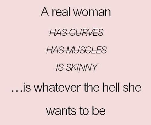 Strive to go above and beyond society's shallow views. Don't conform- be you! Skinny, fat, short, tall, none of it matters.