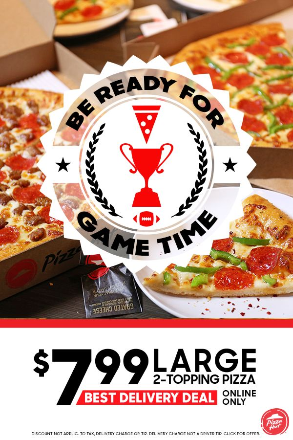Feed your game day crowd with Pizza Hut's $7.99 large 2-topping pizzas deal. It's an easy choice when it's delivered straight to you. Order online only for the best delivery deal.    DELIVERY MIN & FEES APPLY.  ADDIT. CHARGE FOR EXTRA CHEESE, STUFFED CRUST AND ADDIT. TOPPINGS. Partic. varies. Delivery charge not a driver tip.
