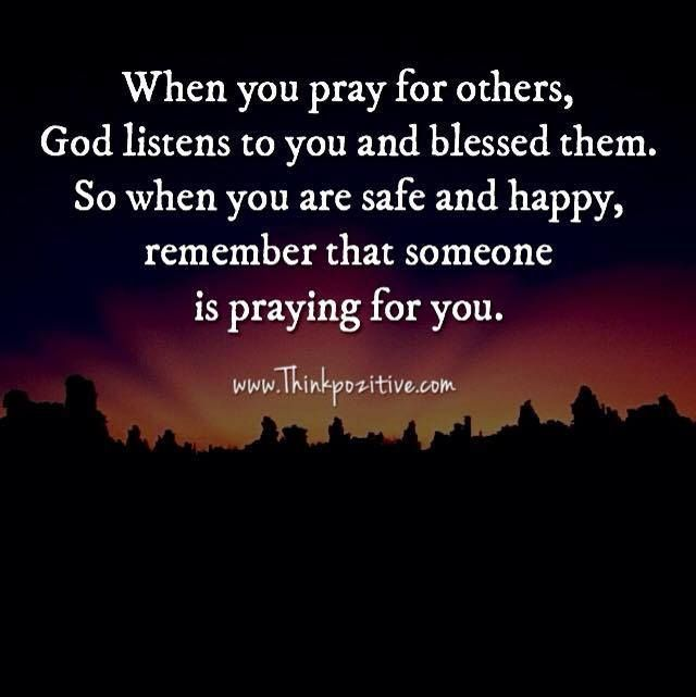 Positive Quotes : When you pray for others God listens to you and