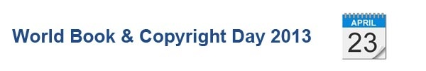 World Book and Copyright Day 2013 | United Nations Educational, Scientific and Cultural Organization