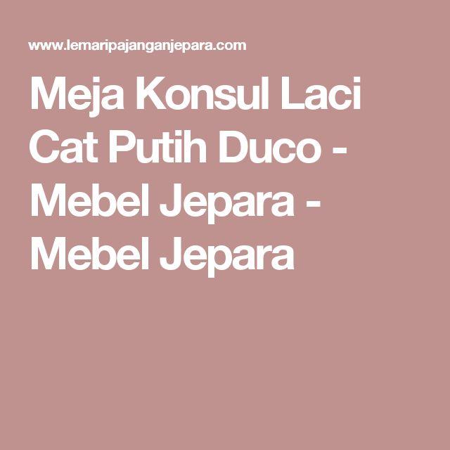 Meja Konsul Laci Cat Putih Duco - Mebel Jepara - Mebel Jepara