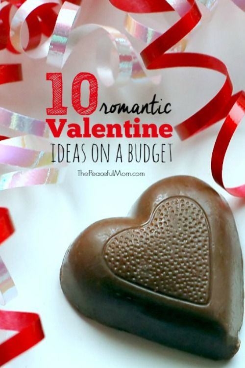 Love Valentine's Day but don't have a lot of cash? Try these 10 Romantic Valentine Ideas on a Budget -- The Peaceful Mom
