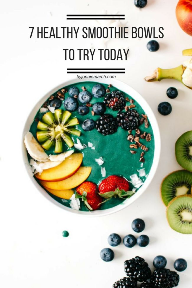7 Healthy Smoothie Bowls You Need to Try Today | Jonnie March
