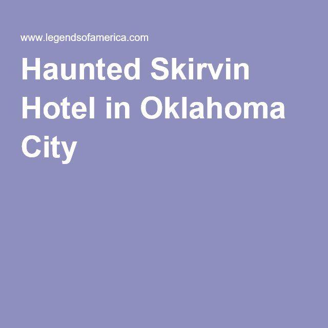 Haunted Skirvin Hotel in Oklahoma City