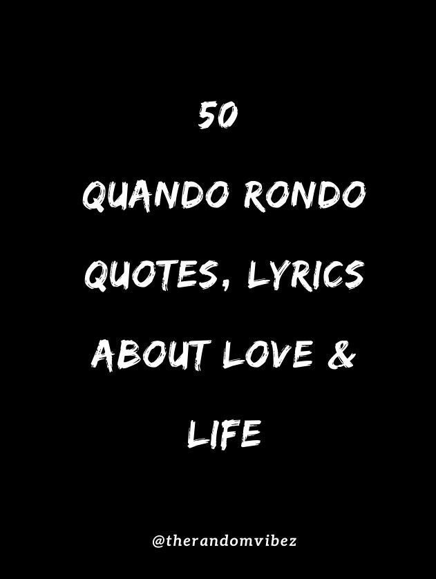 Quando Rondo Quotes About Love : quando, rondo, quotes, about, Quando, Rondo, Quotes,, Lyrics, About, Lyrics,