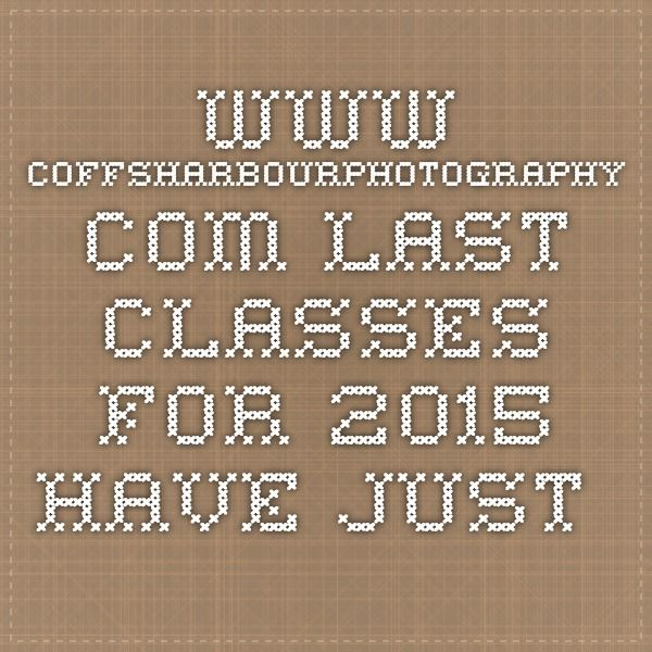 www.coffsharbourphotography.com  Last classes for 2015 have just been listed for starting in November.  Hope to see you there.
