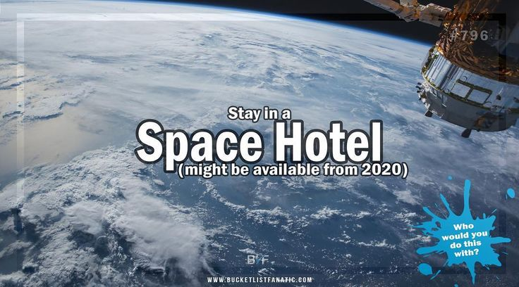 Is staying at a space hotel on your bucket list? #bucketlist #bucketlistideas #BLF #space