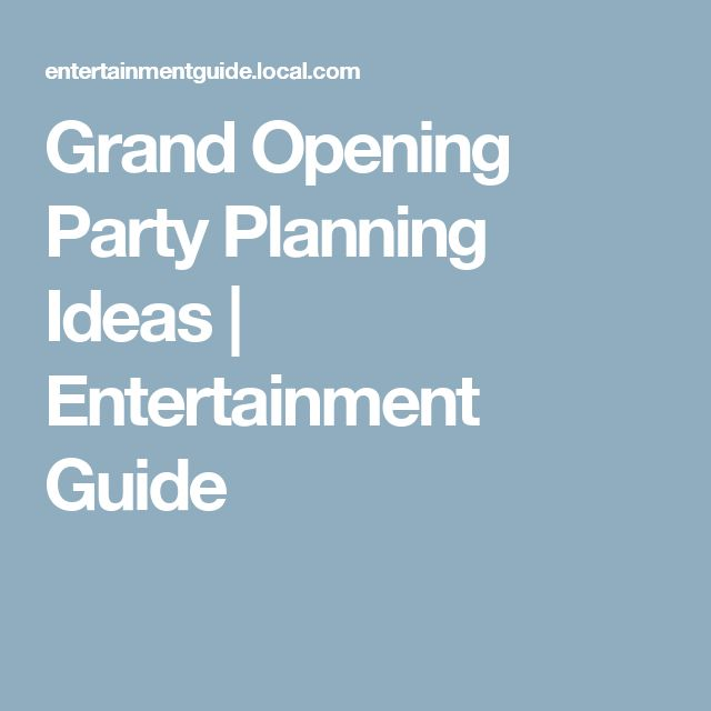 Grand Opening Party Planning Ideas | Entertainment Guide