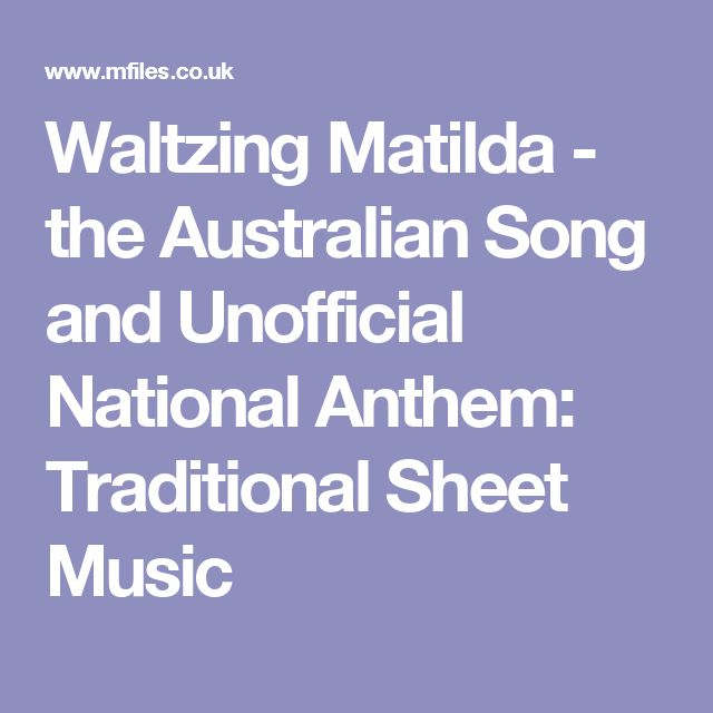 Waltzing Matilda - the Australian Song and Unofficial National Anthem: Traditional Sheet Music