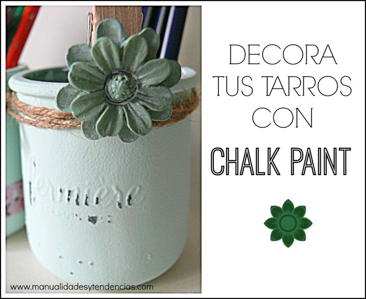 Chalk paint: tarros de cristal shabby chic www.manualidadesytendencias.com…