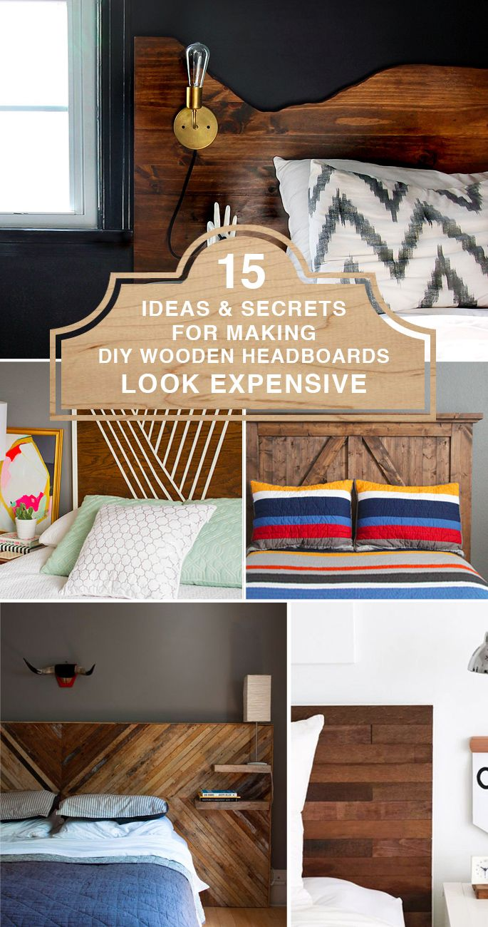 15 Ideas and Secrets For Making DIY Wooden Headboards Look Expensive