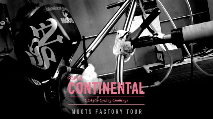 The Rapha Continental — USA Pro Cycling Challenge: Moots Factory Tour. http://www.rapha.cc/usa-pro-cycling-challenge-moots-factory-tour