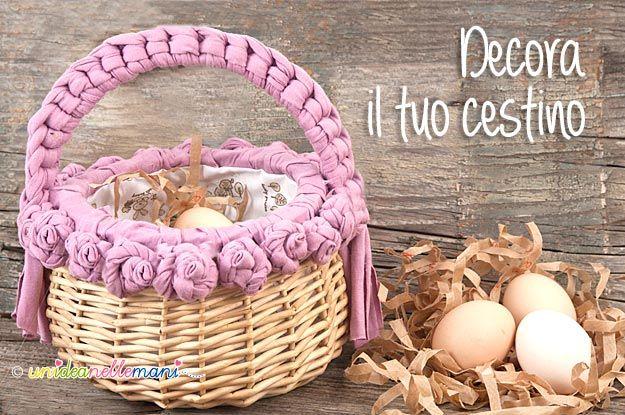 Come Creare un Cestino di Pasqua Fai Da Te | Un'Idea Nelle Mani ... ricicla, riusa, riadatta, ricrea, inventa
