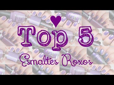 Top 5: Esmaltes Roxos - YouTube