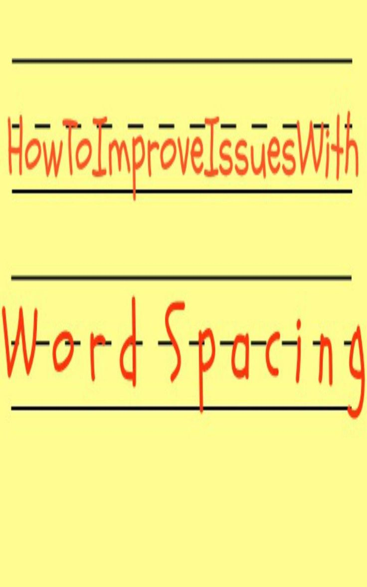 Writing tips for kids on improving word spacing issues. Try this for better school success.