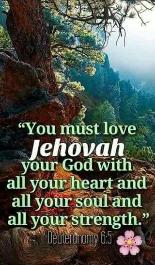~Deuteronomy 6:5~