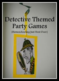 Homeschooling Just Next Door: Detective Themed Party Games