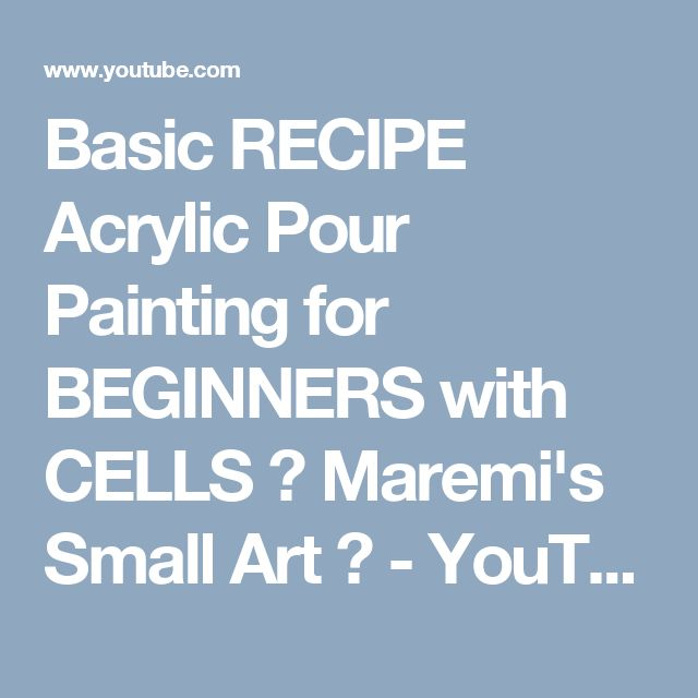 Basic Recipe Acrylic Pour Painting For Beginners With