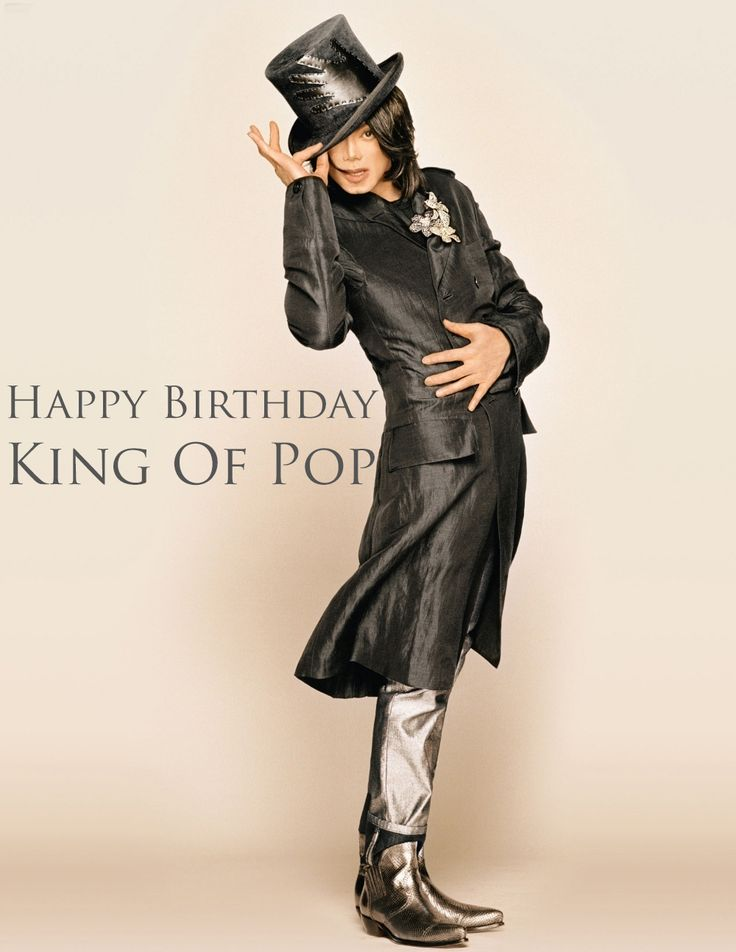 Happy Birthday to Michael Jackson, the King of Pop! RIP