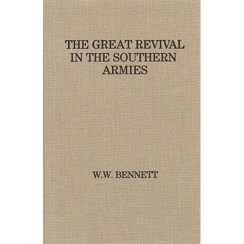 The Great Revival in the Southern Armies by W.W Bennett