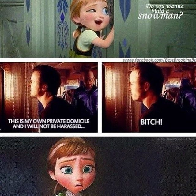 Frozen AND Breaking Bad? My life is complete