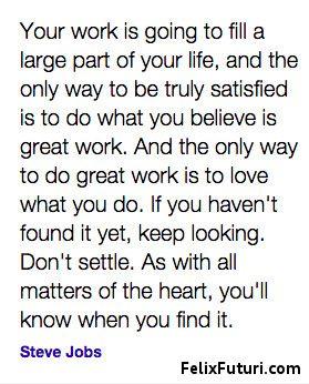 Do the work you love! - http://www.felixfuturi.com/do-the-work-you-love/