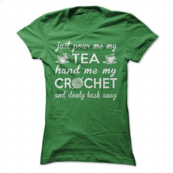 Just Tea And Crochet - #tshirt #kids. ORDER NOW => https://www.sunfrog.com/Hobby/Just-Tea-And-Crochet-Ladies.html?60505