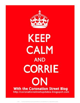 Coronation Street Blog: Keep Calm and Corrie On!