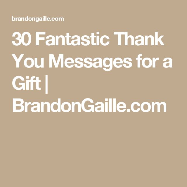 30 Fantastic Thank You Messages for a Gift | BrandonGaille.com