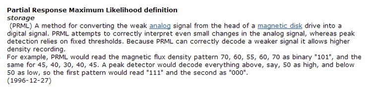 Partial Response Maximum Likelihood: This is a method of identifying varying signals as changes in a variable.