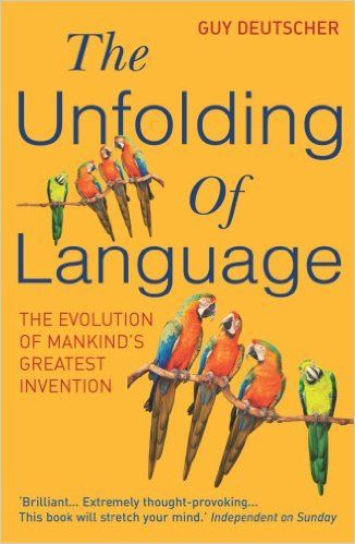 Guy Deutscher: The unfolding of language
