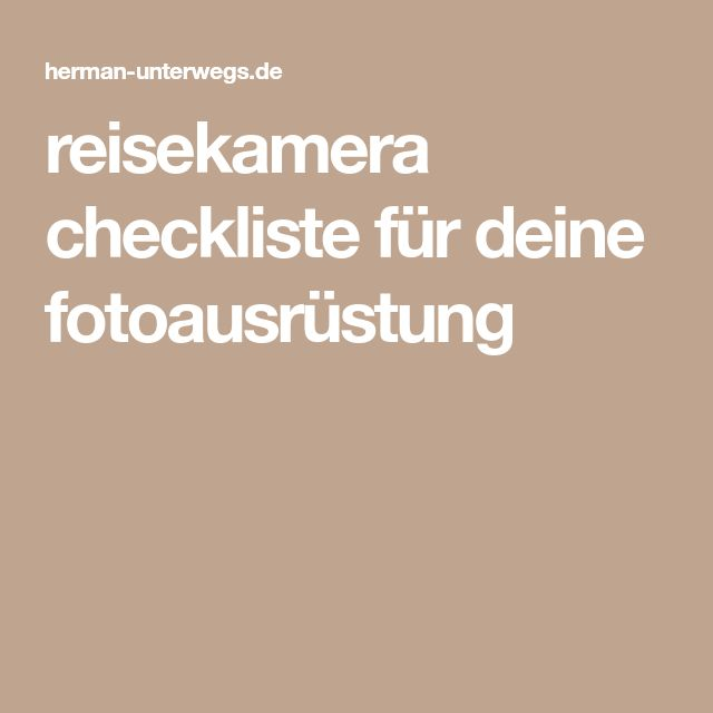 reisekamera checkliste für deine fotoausrüstung