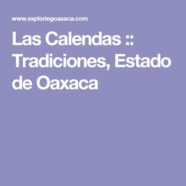 Las Calendas :: Tradiciones, Estado de Oaxaca