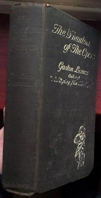 Gaston Leroux - The Phantom of the Opera - rare 1911 UK 1st Mills and Boon