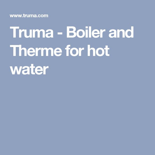 Truma - Boiler and Therme for hot water