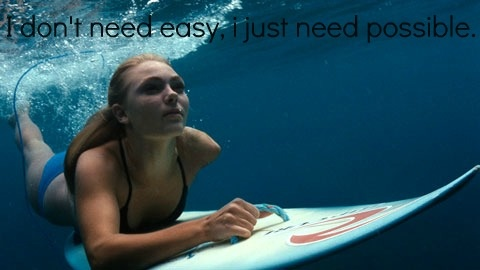 """""""i dont need easy i just need possible"""""""