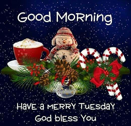 Good Morning, Have A Merry Tuesday, God Bless You tuesday tuesday quotes tuesday images tuesday quote images tuesday christmas quotes
