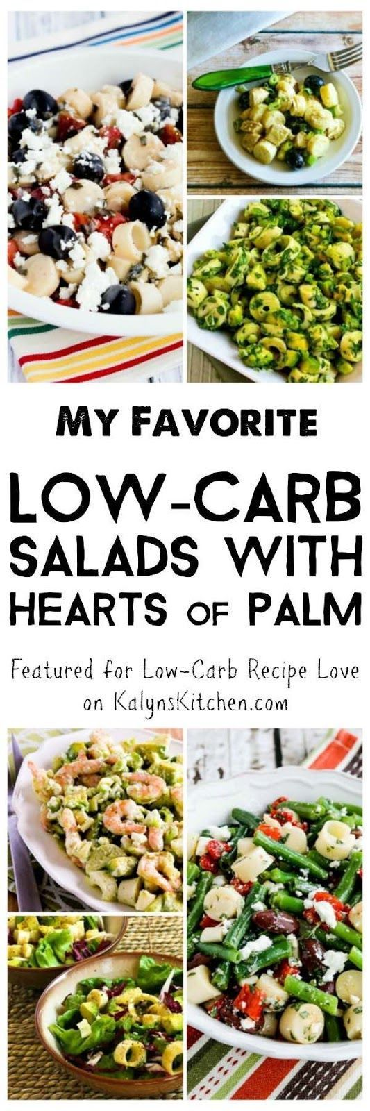I'm crazy over hearts of palm, and here are My Favorite Low-Carb Salads with Hearts of Palm, perfect for light summer meals. If you haven't tried them,  hearts of palm are low in carbs and gluten-free and they're so delicious!  [featured for Low-Carb Recipe Love on KalynsKitchen.com]