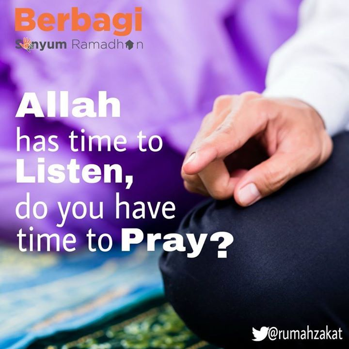 Allah has time to Listen, Do you have time to Pray?