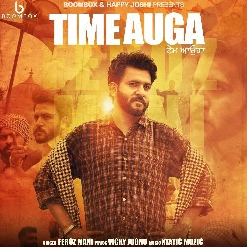 Time Auga Is The Single Track By Singer Feroz Mani.Lyrics Of This Song Has Been Penned By Vicky Jugnu & Music Of This Song Has Been Given By Feroz Mani.